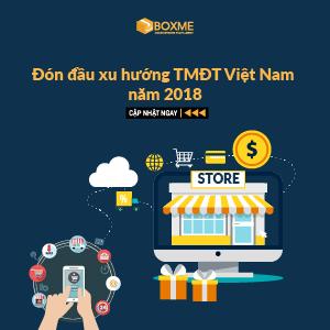 Thương mại điện tử Việt Nam: Đón đầu 4 xu hướng nổi bật năm 2018