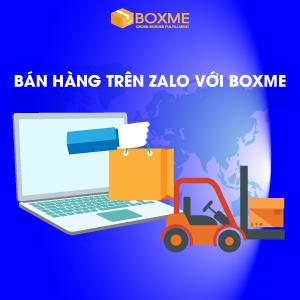 Bán hàng trên Zalo trên Boxme: Chi phí tiết kiệm không ngờ!