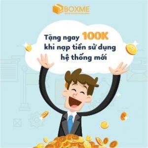 Tưng bừng ra mắt hệ thống mới Boxme – Khuyến mãi ngay 100,000VND khi nạp tiền sử dụng dịch vụ