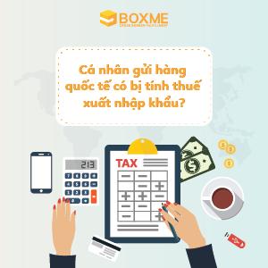 Vận chuyển hàng lẻ quốc tế có bị tính thuế xuất nhập khẩu?