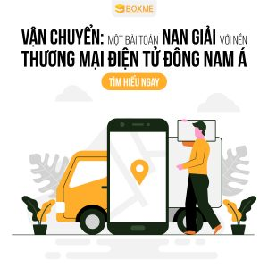 Vận chuyển: bài toán nan giải với nền TMĐT Đông Nam Á