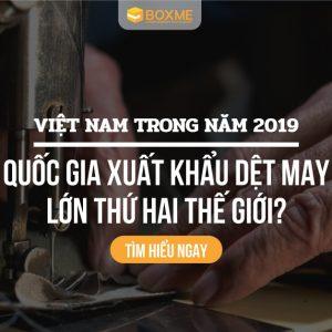 Việt Nam trong năm 2019: Quốc gia xuất khẩu dệt may lớn thứ hai thế giới?