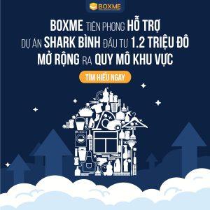 Boxme tiên phong hỗ trợ dự án Shark Bình đầu tư 1.2 triệu đô mở rộng ra quy mô khu vực