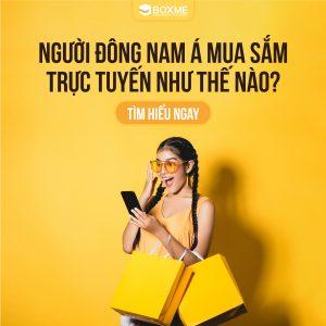 Người Đông Nam Á mua sắm trực tuyến như thế nào?