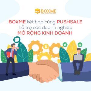 Boxme kết hợp cùng PushSale hỗ trợ các doanh nghiệp mở rộng kinh doanh