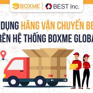 Sử dụng hãng vận chuyển BEST trên hệ thống Boxme Global