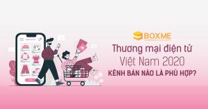 kenh-ban-nao-la-phu-hop-tren-san-thuong-mai-dien-tu-viet-nam