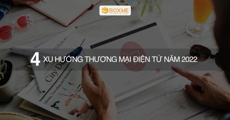 4-xu-huong-thuong-mai-dien-tu-nam-2022