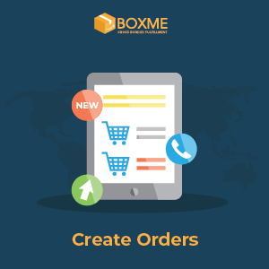 How to create orders on Boxme system