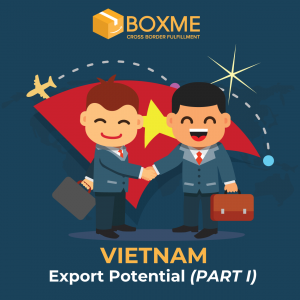 [Southeast Asia] Export Potential in Vietnam (PART I)