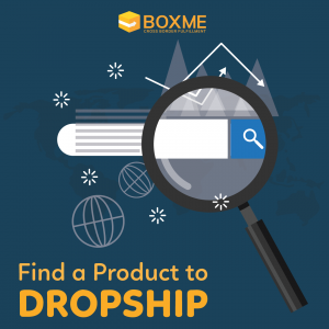A Step-by-step Guide to Find a Product to Dropship