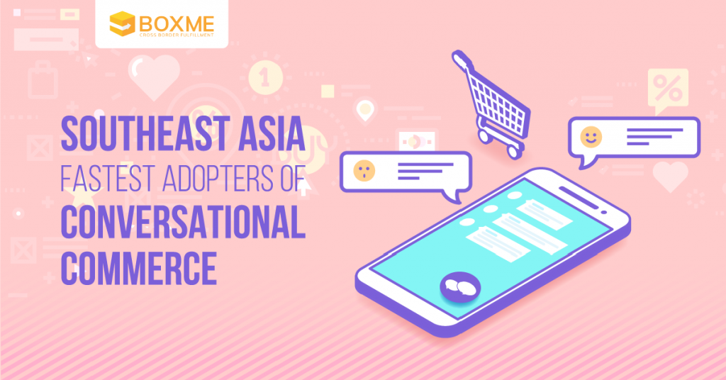Southeast Asia: Fastest adopters of conversational commerce 9