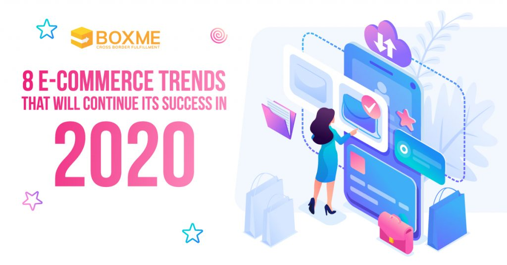 8 E-commerce trends that will continue its success in 2020 1