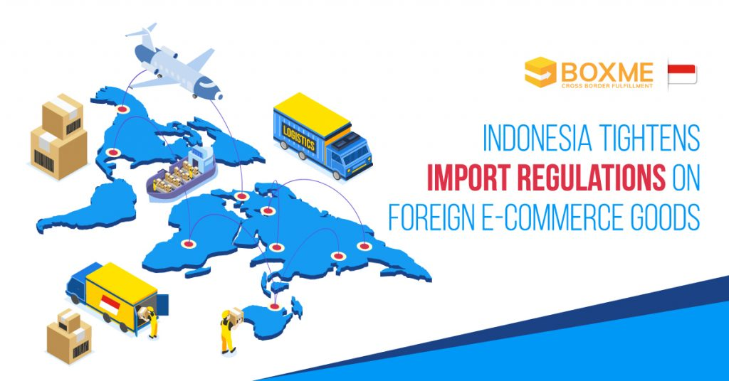 Indonesia tightens import regulations on foreign E-commerce goods 1