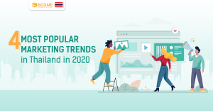 4 Most Popular Marketing Trend in Thailand in 2020